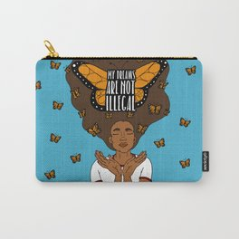 My Dreams Are Not Illegal Carry-All Pouch