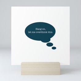 Overthinking It Mini Art Print