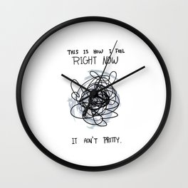 This Is How I Feel Right Now...It Ain't Pretty. Wall Clock