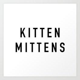 Kitten Mittens - Always Sunny Art Print
