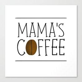 Mama's Coffee Canvas Print