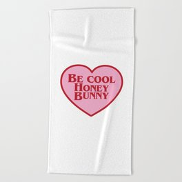 Be Cool Honey Bunny, Funny Movie Quote Beach Towel