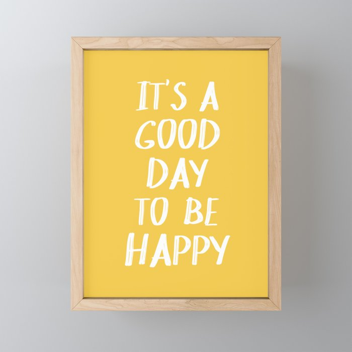 It's a Good Day to Be Happy - Yellow Framed Mini Art Print