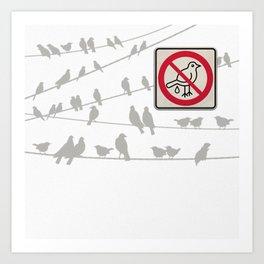 Birds Sign - NO droppings 2 Art Print