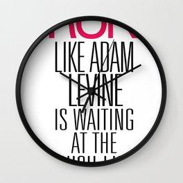 Run like Adam Levine is waiting at the finish line Wall Clock