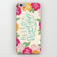 hello beautiful iPhone & iPod Skins featuring Hello Beautiful by Jasmine Nora Jones