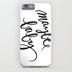 Maybe Baby Black and White Print iPhone 6s Slim Case