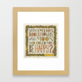 With Freedom, Books, Flowers, and the Moon, Who Could Not Be Happy? (Grow Free Series) Framed Art Print