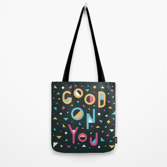 Good On You Tote Bag