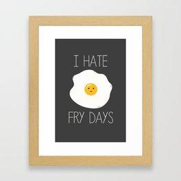 I Hate Fry-Days Framed Art Print