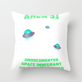 Area 51: Undocumented Space Immigrant Detention Center UFO print Throw Pillow