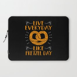 Live Everyday Like Pretzel Day Laptop Sleeve