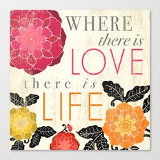 Where there is Love there is Life Canvas Print
