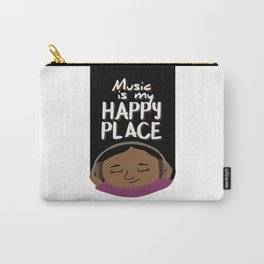 Music is my happy place - Dark Carry-All Pouch