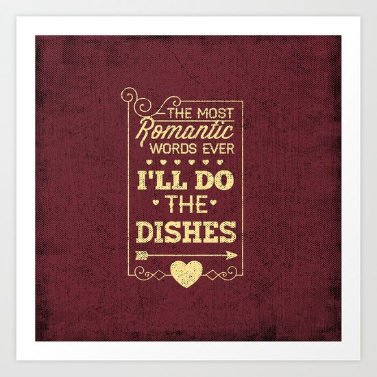 The most romantic words ever- I will do the dishes- Typography  Art Print