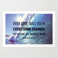 When Love Takes You In Art Print