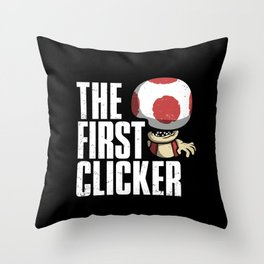 The First Clicker Throw Pillow