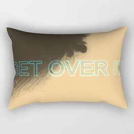 Get over it Rectangular Pillow