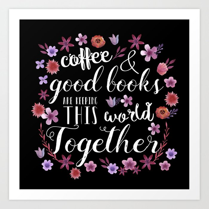 Good Coffee & Books Art Print