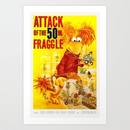 Attack of the 50 Inch Fraggle Art Print