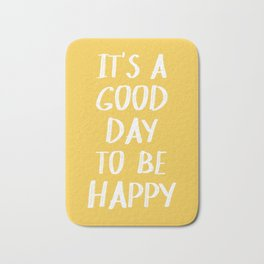 It's a Good Day to Be Happy - Yellow Bath Mat