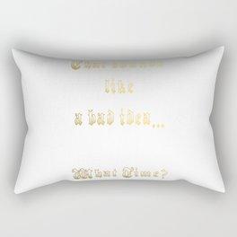 Sounds like a bad idea Rectangular Pillow