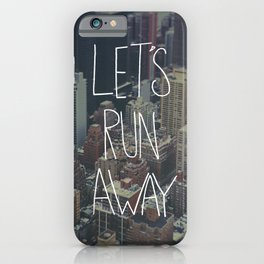 Let's Run Away to NYC iPhone Case