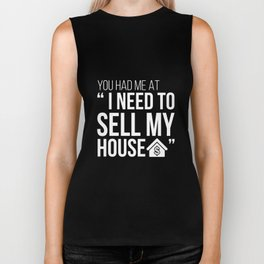 "Funny Realtor Shirt You Had Me at ""I Need to Sell My House"" Biker Tank"