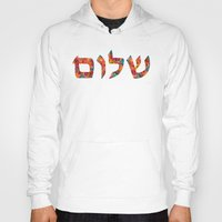 jewish Hoodies featuring Shalom 12 - Jewish Hebrew Peace Letters by Sharon Cummings