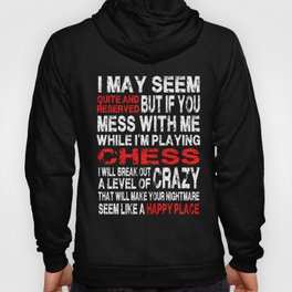 Don't Mess With me when I Playing Chess Funny Hoody