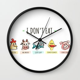 I DON'T EAT ANIMALS Wall Clock