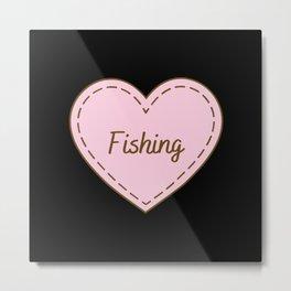 I Love Fishing Simple Heart Design Metal Print