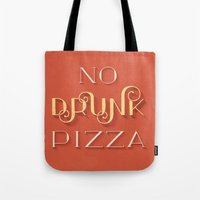 No Drunk Pizza Tote Bag