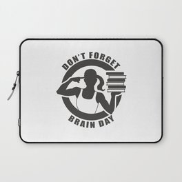 Don't Forget Brain Day Laptop Sleeve