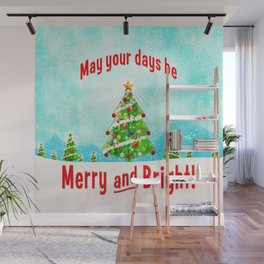 May Your Days Be Merry and Bright! Wall Mural