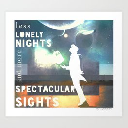 Less Lonely Nights [And More Spectacular Sights] Art Print