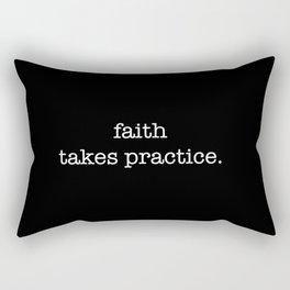 faith takes a little practice Rectangular Pillow
