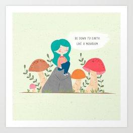 Be down to earth like mushroom; Cute girl sitting on stone Art Print