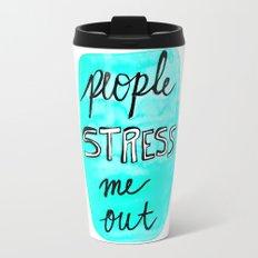 People Stress Me Out Travel Mug