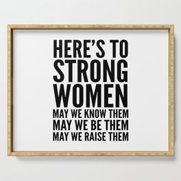 Here's to Strong Women Serving Tray