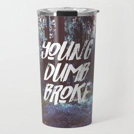 Young Dumb Broke Travel Mug