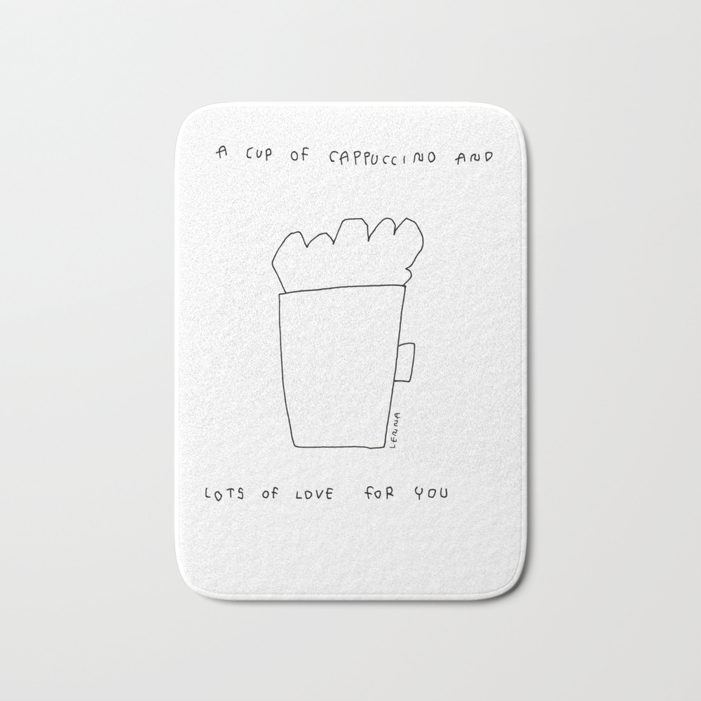A Cup Of Cappuccino And Lots Of Love For You - Cof… Bath Mat by Blackandwhitebylennaarty BMT8848268