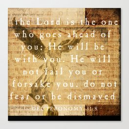 Deuteronomy 31:8 Canvas Print