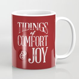 Tidings of Comfort & Joy Coffee Mug