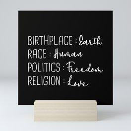 Birthplace Earth Race Human Politics Freedom Religion Love Mini Art Print