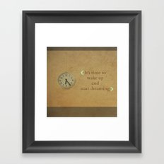 It's time to wake up... Framed Art Print