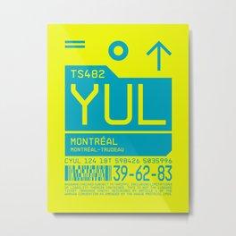 Luggage Tag C - YUL Montreal International Canada Metal Print