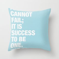 An Artist Cannot Fail; it is Success to be One. Throw Pillow