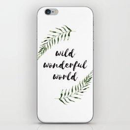 wild wonderful world iPhone Skin