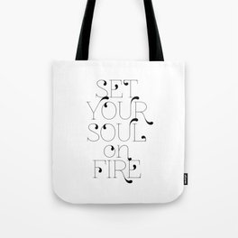 Set Your Soul on Fire Tote Bag